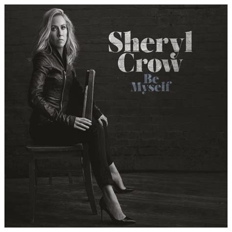 sheryl crow cd covers album review sheryl crow be myself music review