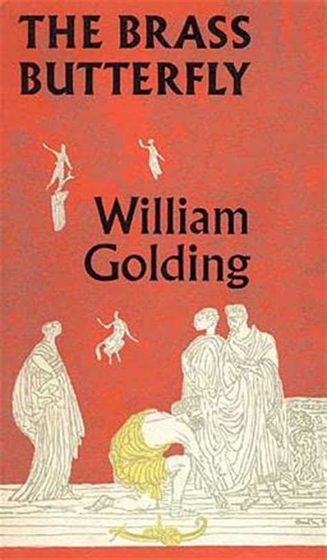 brass a novel books the brass butterfly by william golding