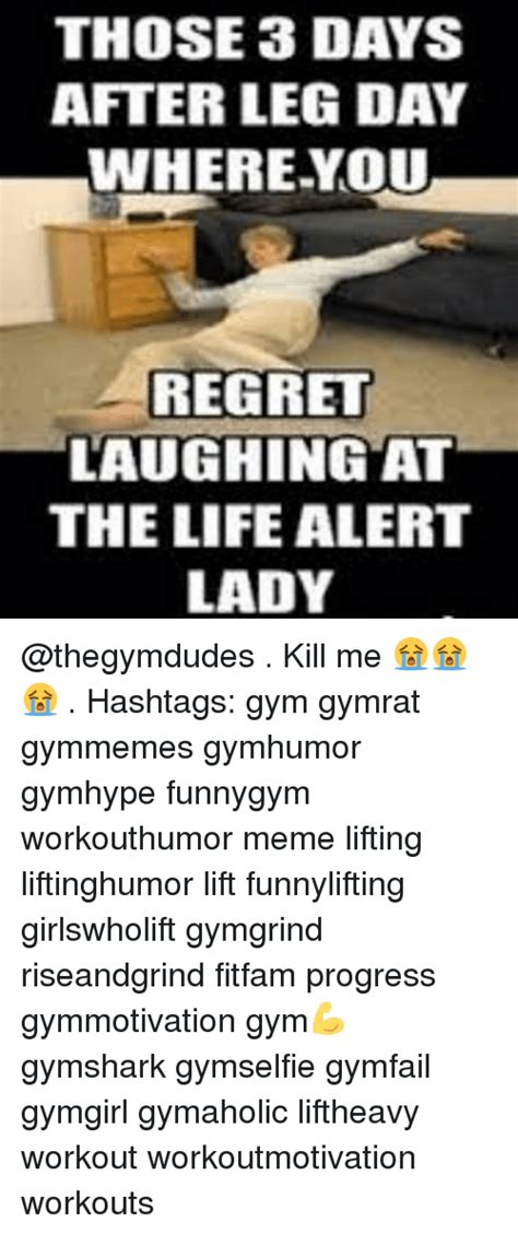 days  leg day   regret laughing