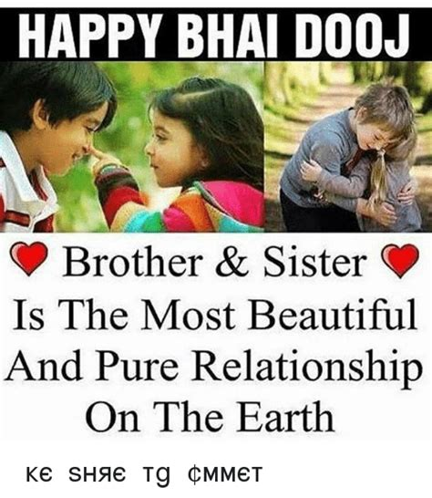 Brother Sister Memes - happy bhai dooj brother sister is the most beautiful and