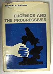 eugenics books eugenics and the progressives donald pickens