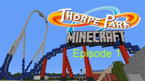 theme park names minecraft minecraft theme park thorpe park episode 1 youtube