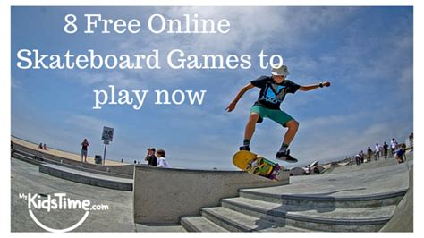 to play now 8 free skateboard to play now