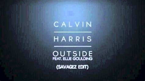 calvin harris outside remuxmix calvin harris feat ellie goulding outside savagez edit