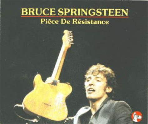 piece de resistance  by  bruce springsteen, .:. song list