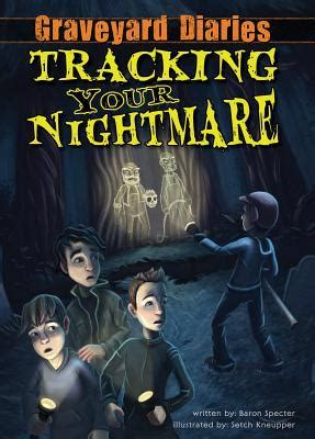 nightmare books tracking your nightmare graveyard diaries 1 by baron