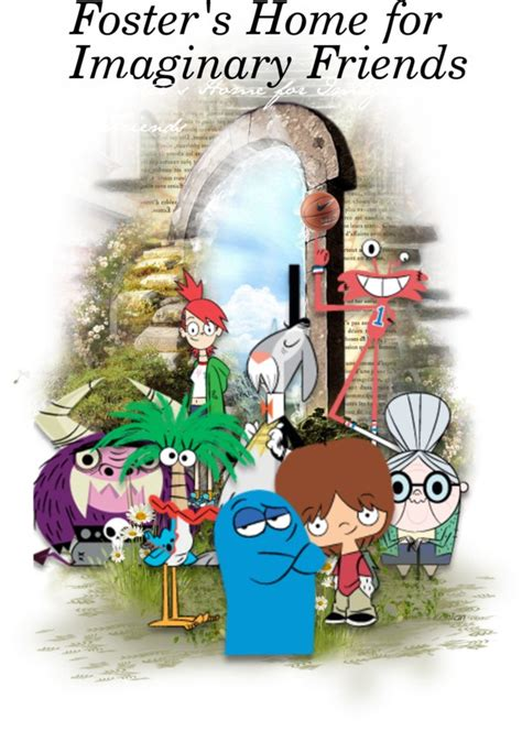 quot foster s home for imaginary friends quot by paulycat liked on
