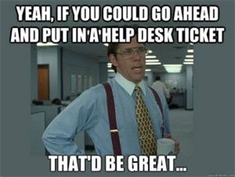 Help Desk Meme - helpdesk jokes kappit