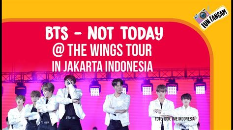 bts wings tour jakarta bts not today the wings tour in jakarta youtube