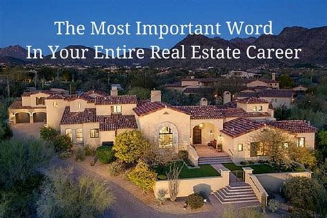 the most important word in your real estate careeer