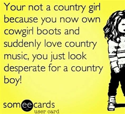 Fake Country Girl Meme - 25 best ideas about fake country girls on pinterest