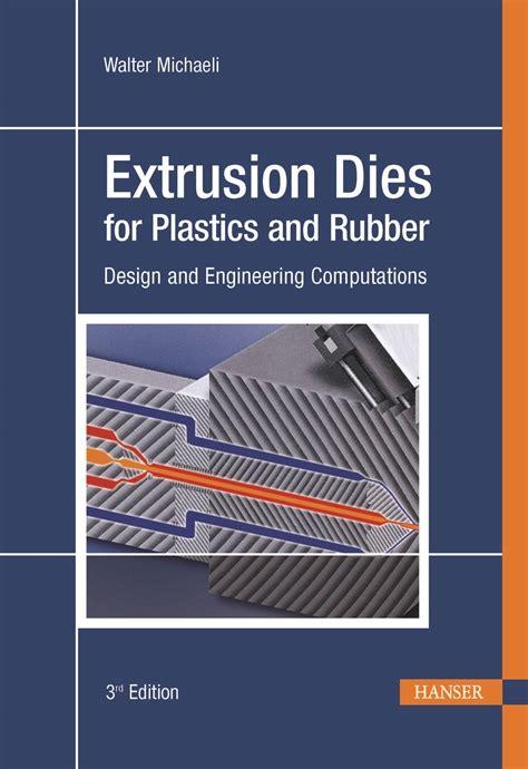 design for manufacturing plastics hanserpublications com extrusion dies for plastics and