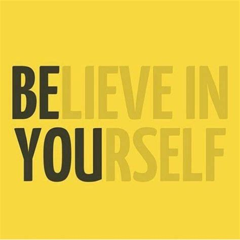 Believe Yourself believe in yourself pictures photos and images for