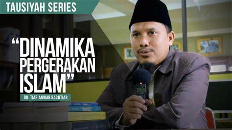 Dinamika Sejarah Umat Islam Indonesia Kuntowijoyo dinamika pergerakan islam dr tiar anwar bachtiar