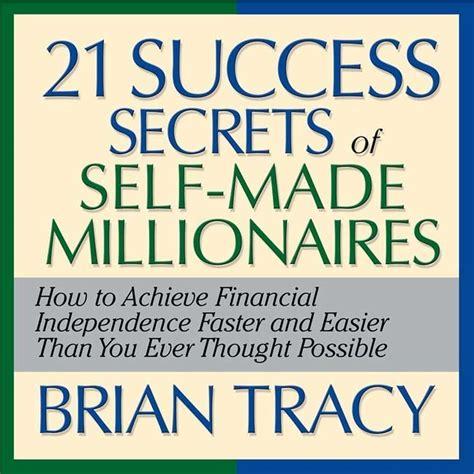 secrets self made millionaires teach their books the 21 success secrets of self made millionaires