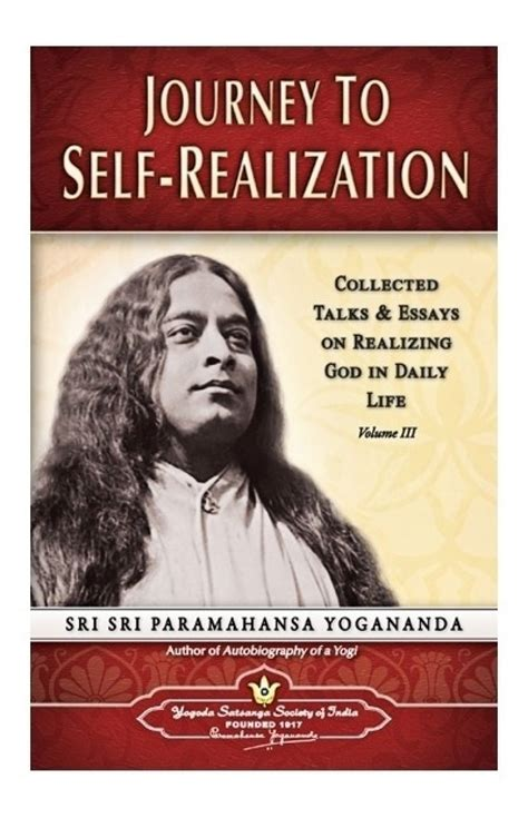 autobiographie eines yogi self realization journey to self realization collected talks essays on realizing god in daily life volume