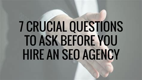 Seo Agency by 7 Crucial Questions To Ask Before You Hire An Seo Agency