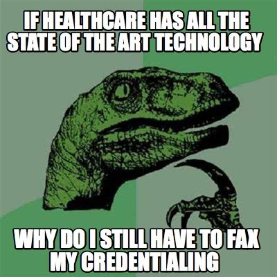 If Meme - meme creator if healthcare has all the state of the art