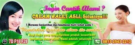 Pemutih Muka Walet by Walet Asli Pemutih Wajah Alami Distributor