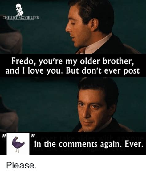 Best Movie Memes - the best movie lines fredo you re my older brother and i