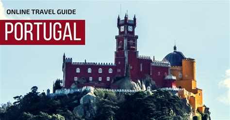 Portugal Travel Guide Destination By Destination