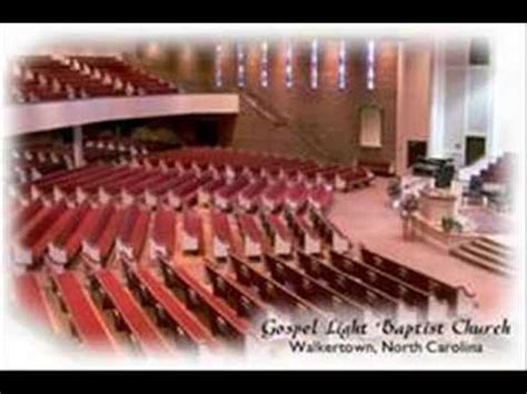 gospel light baptist church gospel light baptist church walkertown nc youtube