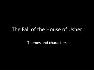 the fall of the house of usher theme ppt fall of the house of usher powerpoint presentation id 1840378