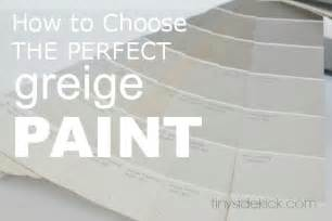 how to choose a paint color how to choose the perfect greige paint via tinysidekick com