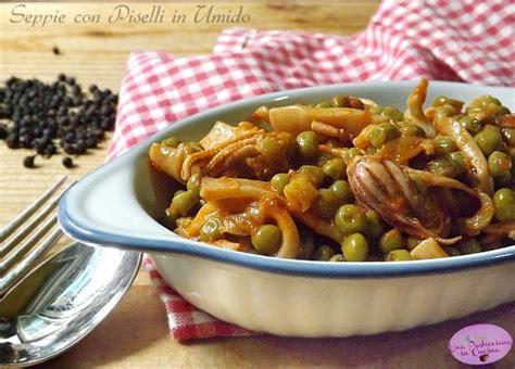 cucina seppie con piselli seppie con piselli in umido ricetta facile giallozafferano