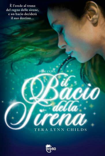 film fantasy per ragazze il bacio della sirena tera lynn childs gli amanti dei