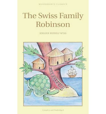 the swiss family robinson b00166yc9w the swiss family robinson johann rudolf wyss 9781853261114