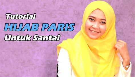 tutorial hijab paris untuk santai tutorial hijab cara memakai jilbab paris untuk santai