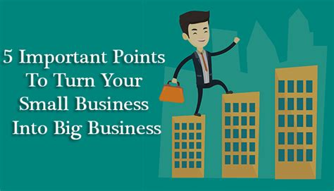 5 important points to turn your small business into big