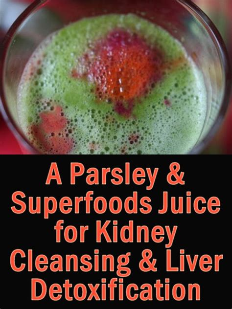 Parsley Detox Kidneys by Juiced Parsley Is Especially For Kidney Cleansing And
