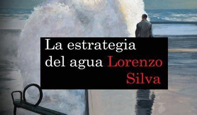 libro la estrategia del agua la estrategia del agua lorenzo silva me encanta leer