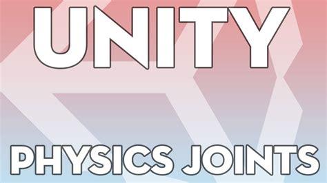 unity tutorial physics unity tutorials beginner 11 physics joints