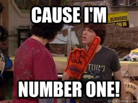 Drake And Josh Memes - cause i m number one drake and josh quickmeme