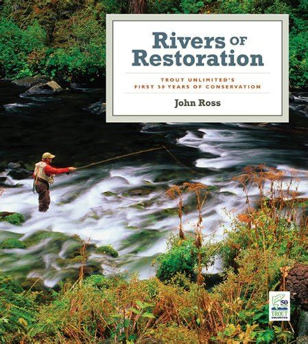 rivers of restoration trout unlimited s first 50 years of conservation ebook rivers of restoration trout unlimited s first 50 years of