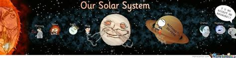 Solar Meme - our solar system by willk49 meme center