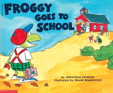 Froggy Goes To School froggy goes to school scholastic club