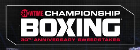 showtime boxing sweepstakes proboxing fans com - Showtime Boxing Sweepstakes