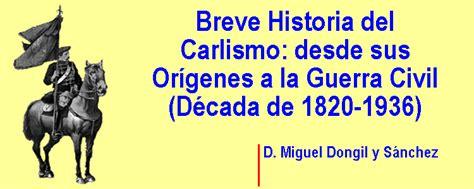 breve historia de la 849967805x breve historia del carlismo desde sus or 237 genes a la guerra civil d 233 cada de 1820 1936