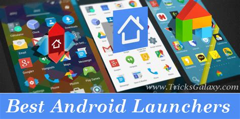 top android launchers best android launcher of 2017 makes android faster better battery