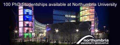 Northumbria Mba Ranking by Find A Phd 100 Phd Studentships Available At Northumbria