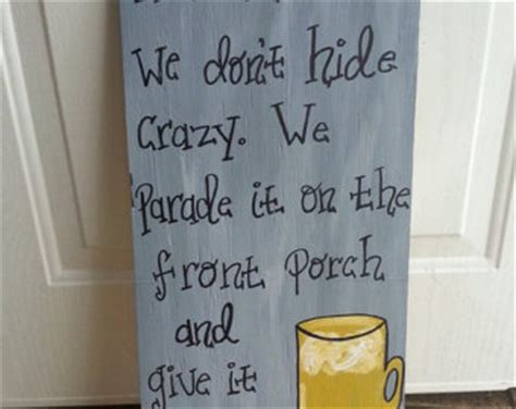Patio Quotes by In Quot Quot We Don T Hide We Parade It On The Front