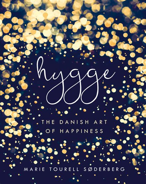 hygge beginnerã s guide to learn and understand the of cozy living volume 1 books hygge tourell s 248 derberg more delight