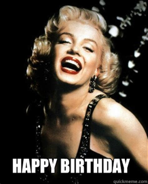 Marilyn Monroe Meme - happy birthday annoying marilyn monroe quotes quickmeme