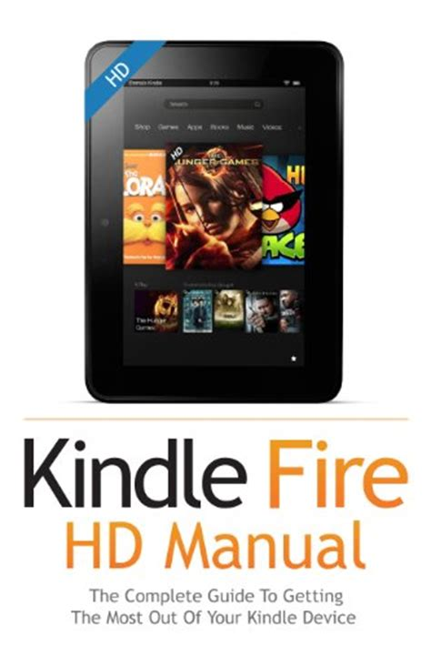 Kindle Fire Hd User Guide Manual How To Get The Most Out