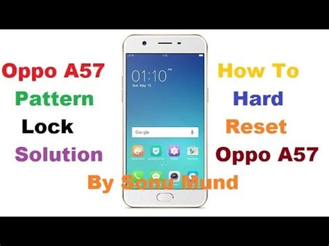 Pattern Unlock Oppo A57 | how to remove oppo a57 pattern lock or google account