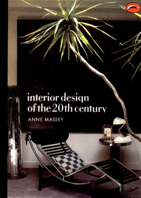 design of the 20th interior design of the 20th century by anne massey